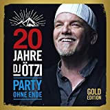 20 Jahre DJ Ötzi - Party ohne Ende (Gold Edition)