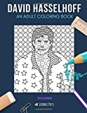 DAVID HASSELHOFF: AN ADULT COLORING BOOK: A David Hasslehoff Coloring Book For Adults