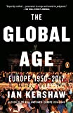 The Global Age: Europe 1950-2017 (The Penguin History of Europe, Band 9)